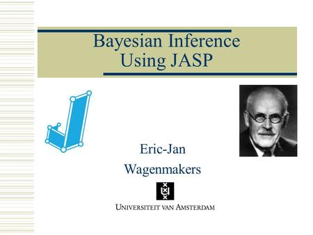 Bayesian Inference Using JASP