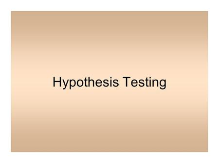Hypothesis Testing. We talked about this the first day. Let's talk more about it now. Four steps: –Formulate Null hypothesis and Alternative hypothesis.