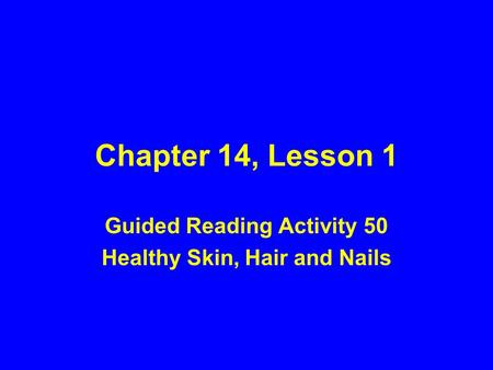 Guided Reading Activity 50 Healthy Skin, Hair and Nails