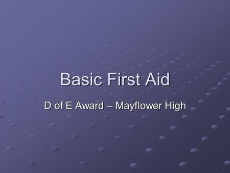 Basic First Aid D of E Award – Mayflower High. Common Injuries There are 2 types of common injuries: 1. Acute Injury = this is a sudden injury generally.