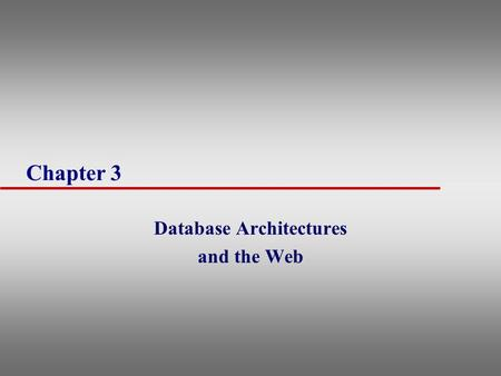 Database Architectures and the Web