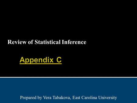 Review of Statistical Inference Prepared by Vera Tabakova, East Carolina University.