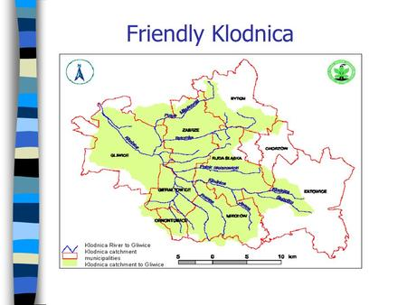 Friendly Klodnica. MAIN GOAL TO ACHIEVE CLEAN Klodnica MAIN GOAL TO ACHIEVE CLEAN Klodnica Target – former II surface water quality class, in that: BOD.