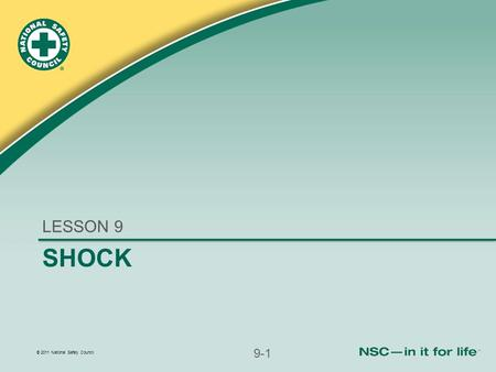 © 2011 National Safety Council SHOCK LESSON 9 9-1.