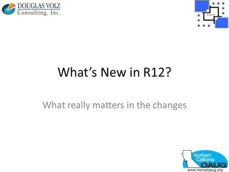 What's New in R12? What really matters in the changes.