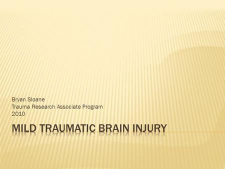 Bryan Sloane Trauma Research Associate Program 2010.