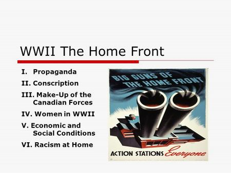 WWII The Home Front Propaganda II. Conscription
