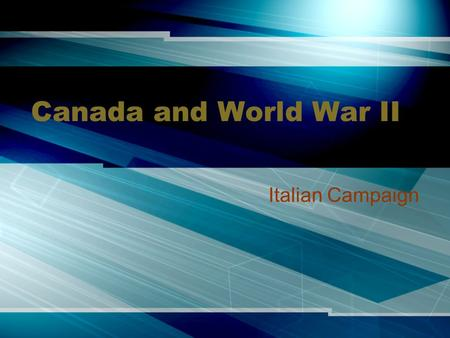 Canada and World War II Italian Campaign. Victory in the North African Campaign allowed Allies to re-enter occupied Europe.Victory in the North African.