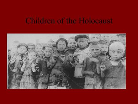Children of the Holocaust. Approximately one and a half million Jewish children under 15 were murdered by the Nazis. The experience of children varied.