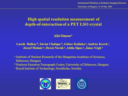 High spatial resolution measurement of depth-of-interaction of a PET LSO crystal Aliz Simon a László Balkay b, István Chalupa b, Gábor Kalinka a, András.