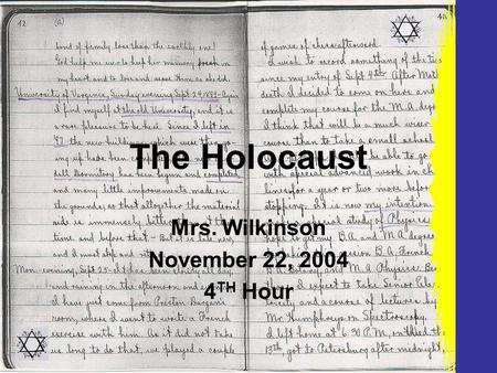 The Holocaust Mrs. Wilkinson November 22, 2004 4 TH Hour.