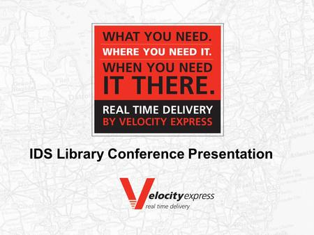 IDS Library Conference Presentation. AGENDA Topics What we will review today… Our New York Facilities, Work Flows and Line Hauls Expectations Exceptions.