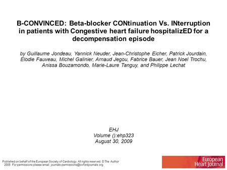 B-CONVINCED: Beta-blocker CONtinuation Vs. INterruption in patients with Congestive heart failure hospitalizED for a decompensation episode by Guillaume.