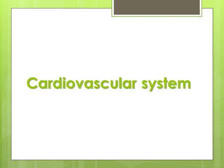 Cardiovascular system. General TThe cardiovascular system is a series of tubes and a muscular pump that provides a ONE-WAY street for blood, oxygen,
