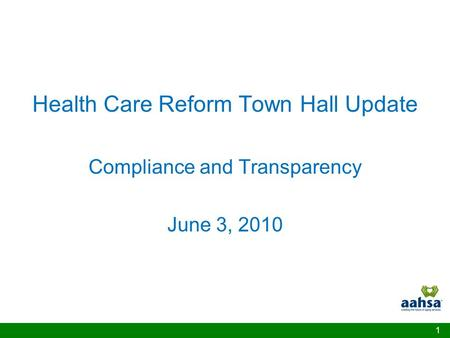 1 Health Care Reform Town Hall Update Compliance and Transparency June 3, 2010.