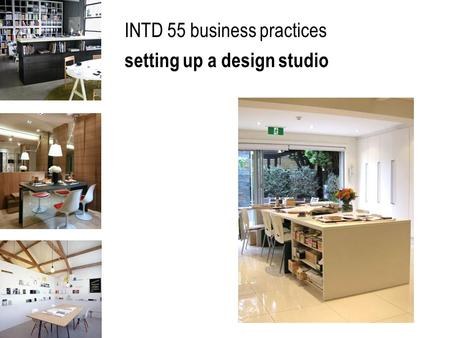 INTD 55 business practices setting up a design studio.