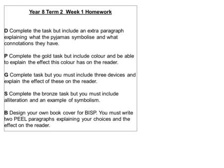 Year 8 Term 2 Week 1 Homework D Complete the task but include an extra paragraph explaining what the pyjamas symbolise and what connotations they have.