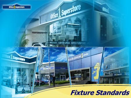 Fixture Standards. Layouts Fixtures WorkingStation FixtureAccessories Greeter'sArea EquipmentContents.