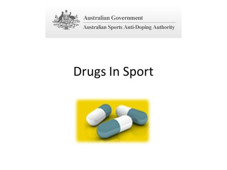 Drugs In Sport. How substances come to be prohibited For a substance or method to be prohibited, it must meet two of the following three conditions: The.
