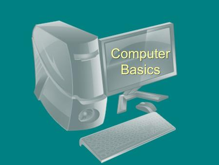 "Computer Basics. What is a Computer? ""A computer is an electronic device, operating under the control of instructions stored in its own memory, than can."