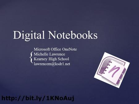 { Digital Notebooks Microsoft Office OneNote Michelle Lawrence Kearney High School