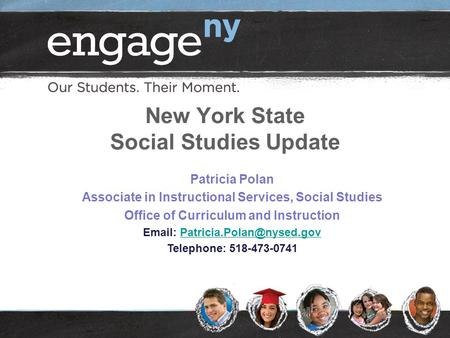 New York State Social Studies Update Patricia Polan Associate in Instructional Services, Social Studies Office of Curriculum and Instruction