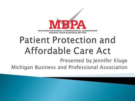 Presented by Jennifer Kluge Michigan Business and Professional Association.