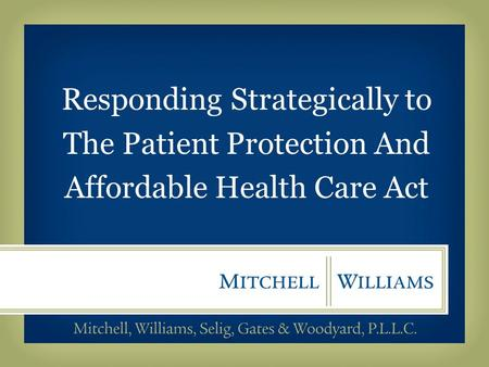 Responding Strategically to The Patient Protection And Affordable Health Care Act.