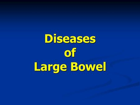 Diseases of Large Bowel. Diverticulosis of the Colon I. Diverticula of the colon are acquired herniations of colonic mucosa protruding through the.
