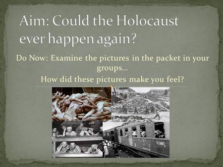 could the holocaust ever happen again