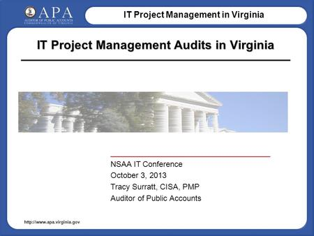 IT Project Management in Virginia  IT Project Management Audits in Virginia _____________________________________ NSAA IT Conference.