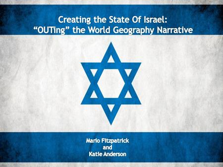 """Creating The State of Israel"". What is an OUT? ""OPENING UP the TEXTBOOK"" Developed by Stanford History Education Group as a way for students to discover."