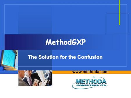 Www.methoda.com MethodGXP The Solution for the Confusion.
