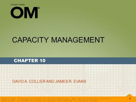 CAPACITY MANAGEMENT CHAPTER 10 DAVID A. COLLIER AND JAMES R. EVANS.