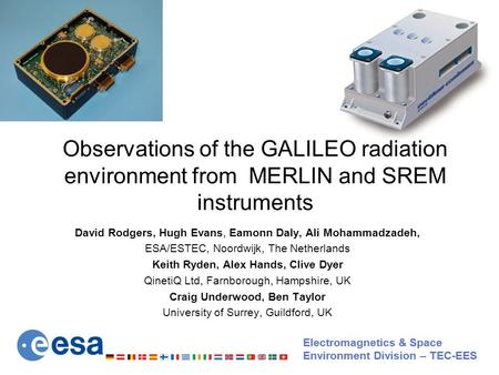 Electromagnetics & Space Environment Division – TEC-EES Electromagnetics & Space Environment Division – TEC-EES Observations of the GALILEO radiation environment.