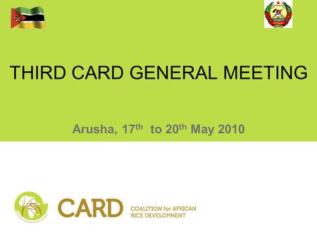 THIRD CARD GENERAL MEETING Arusha, 17 th to 20 th May 2010.