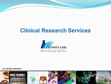 Clinical Research Services VLL/CR/G20/ 2009/09/30.