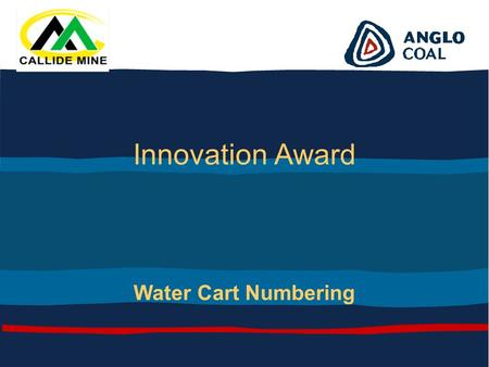 Pride in Performance One Team One Business Innovation Award Water Cart Numbering.
