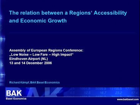 "Www.bakbasel.com id583 The relation between a Regions' Accessibility and Economic Growth Assembly of European Regions Conference: ""Low Noise – Low Fare."