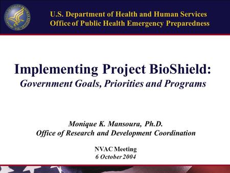 Enter Title of Presentation on Master Slide U.S. Department of Health and Human Services Office of Public Health Emergency Preparedness Implementing Project.