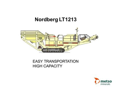 Nordberg LT1213 EASY TRANSPORTATION HIGH CAPACITY.