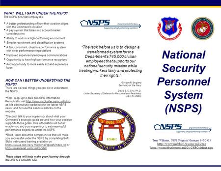 WHAT WILL I GAIN UNDER THE NSPS? The NSPS provides employees: A better understanding of how their position aligns with the Command's mission A pay system.