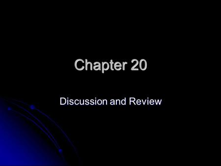 Chapter 20 Discussion and Review.