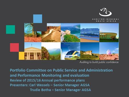 Portfolio Committee on Public Service and Administration and Performance Monitoring and evaluation Review of 2015/16 Annual performance plans Presenters: