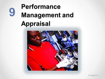 Performance Management and Appraisal 9 Chapter 9-1.