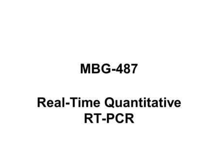 MBG-487 Real-Time Quantitative RT-PCR. Agarose EtBr Gel.