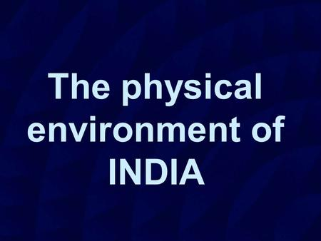 The physical environment of INDIA. Political geography twenty eight states (further subdivided into districts) seven union territories: Andaman and Nicobar.