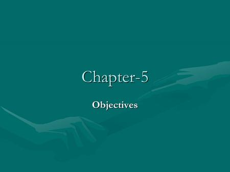 Chapter-5 Objectives. Definition of objectives: An objectives may be defined as a specific commitment to achieve a measurable result within a given time.