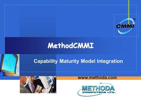 Www.methoda.com MethodCMMI Capability Maturity Model Integration.