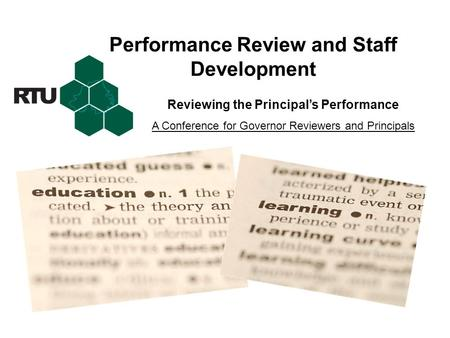 Performance Review and Staff Development Reviewing the Principal's Performance A Conference for Governor Reviewers and Principals.
